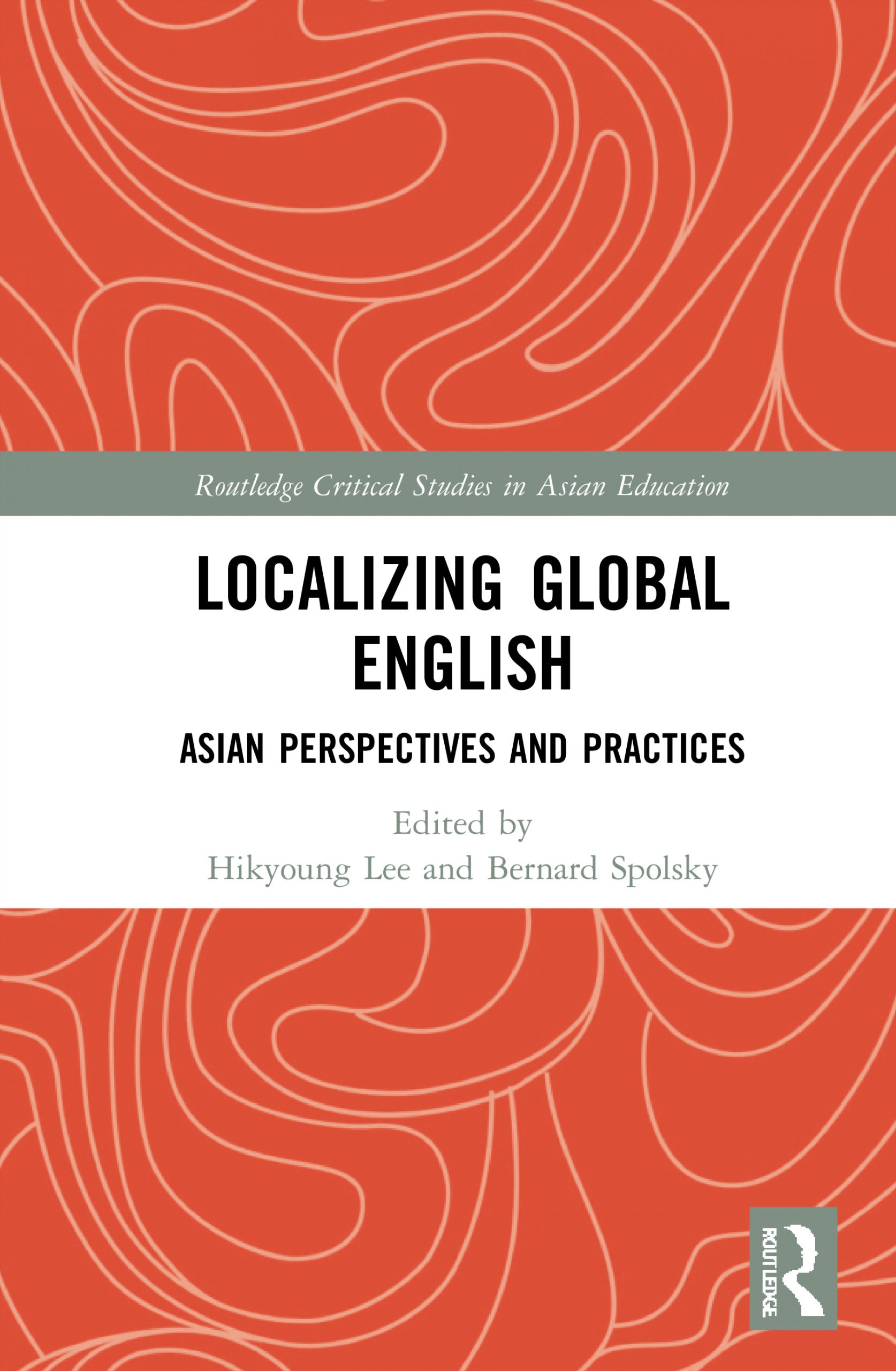 Routledge_Localizing Global English Asian Perspectives and Practices
